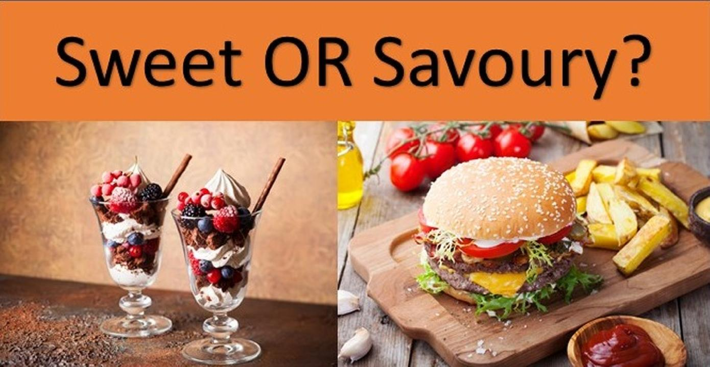 Sweet or Savoury